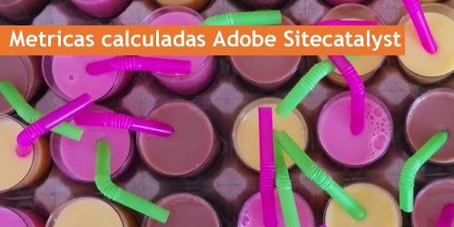 Preparando el examen de Adobe sitecatalyst: métricas calculadas