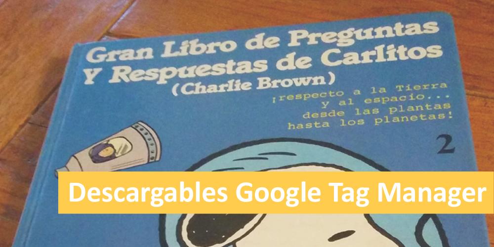 Descarga gratis una configuración de Google Tag Manager