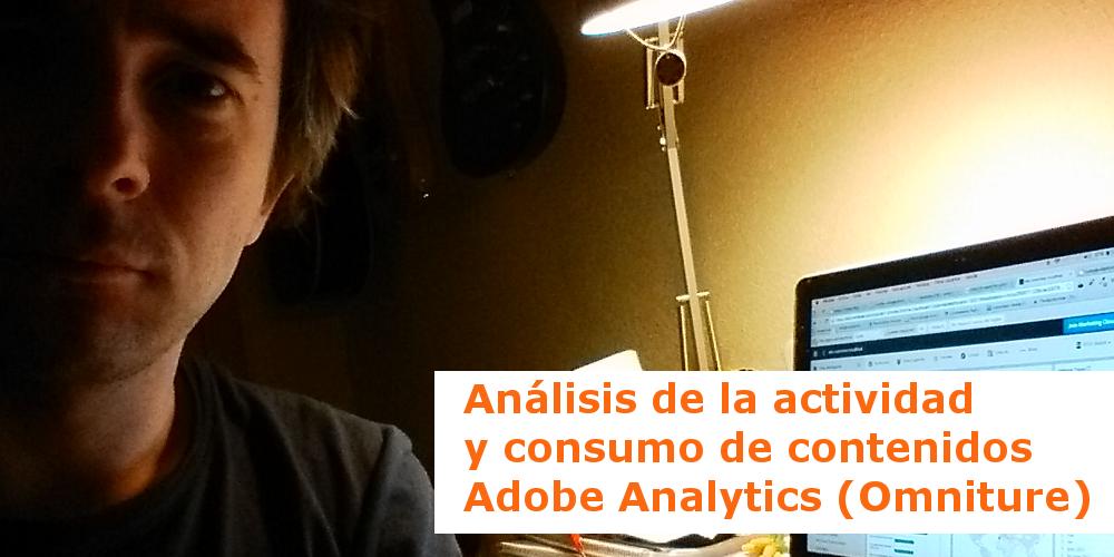 Actividad de los visitantes y consumo de contenidos – Adobe Analytics