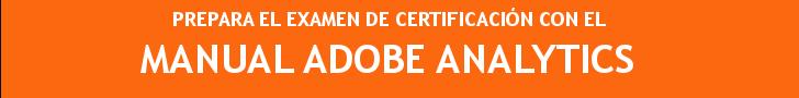Informes de adquisición en Adobe Site Catalyst (omniture) - Guía para Preparar el exámen de certificación 1
