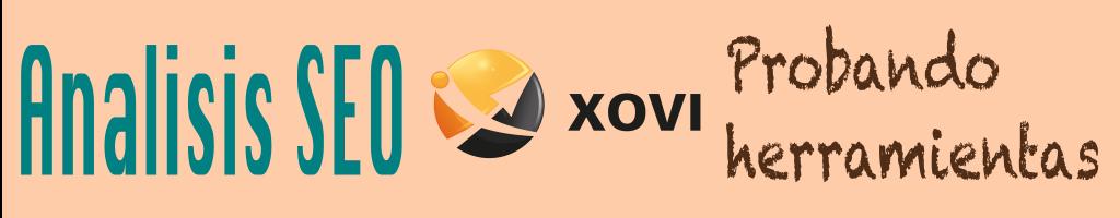 Análisis SEO con XOVI. Probando herramientas