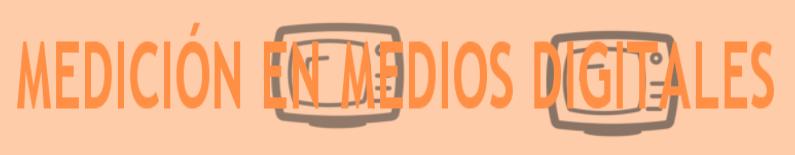 como medir medios digitales