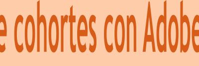 Análisis de cohortes con Adobe Analytics